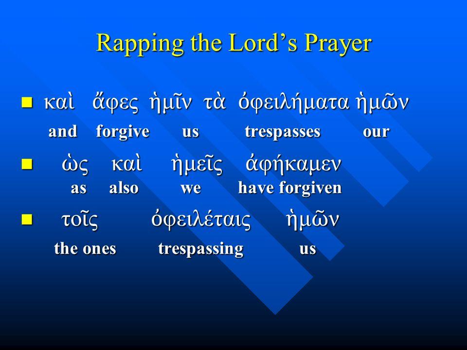 Chapter 13 Vocabulary πατήρ, πατρός, ὁ πατήρ, πατρός, ὁ »father πιστις, πίστεως, ἡ πιστις, πίστεως, ἡ »faith, belief πνε ῦ μα, -ατος, τό πνε ῦ μα, -ατος, τό »spirit, wind σάρξ, σαρκός, ἡ σάρξ, σαρκός, ἡ »flesh, body χάρις, -ιτος, ἡ χάρις, -ιτος, ἡ »grace, kindness