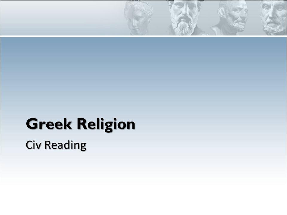 Greek Religion Civ Reading