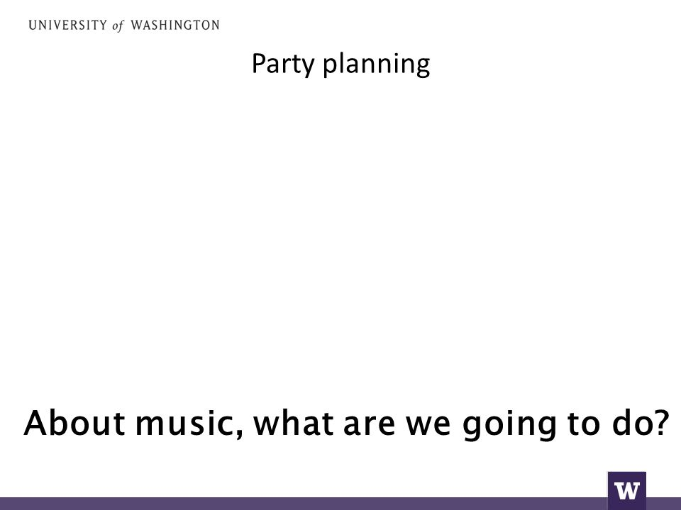 Party planning About music, what are we going to do