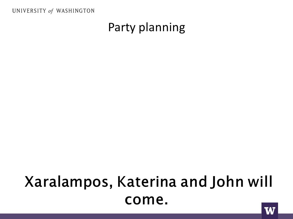 Party planning Xaralampos, Katerina and John will come.