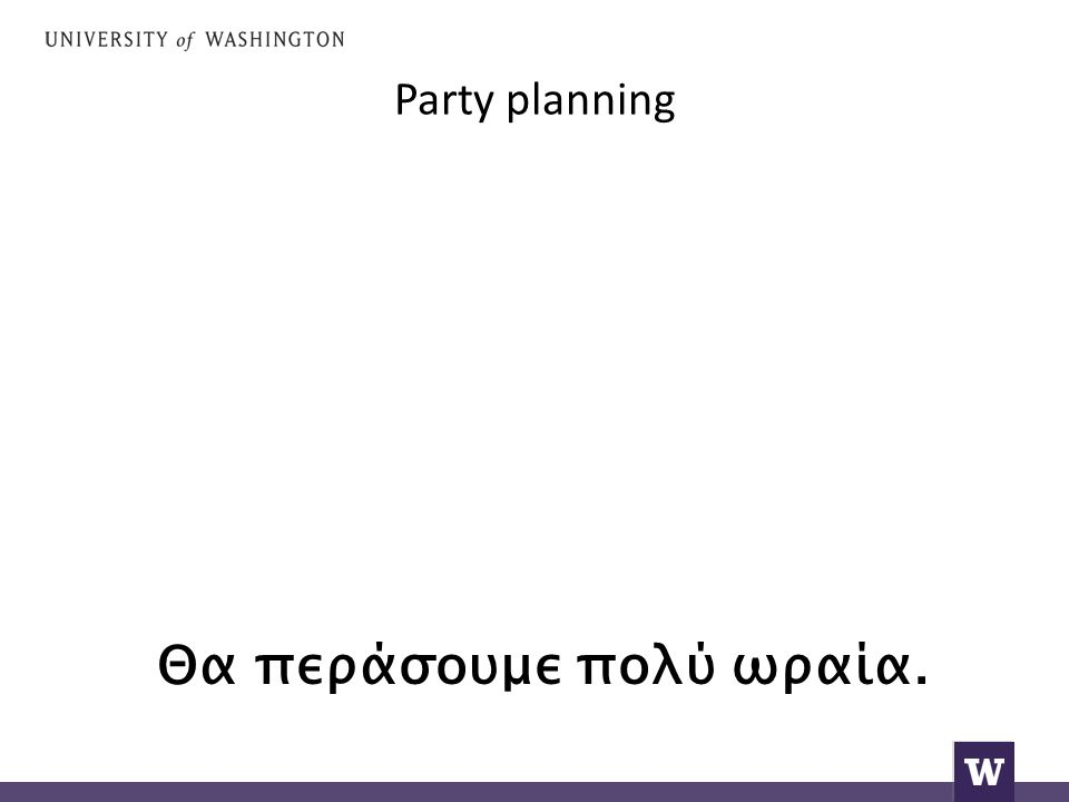 Party planning Yes, it will be splendid.