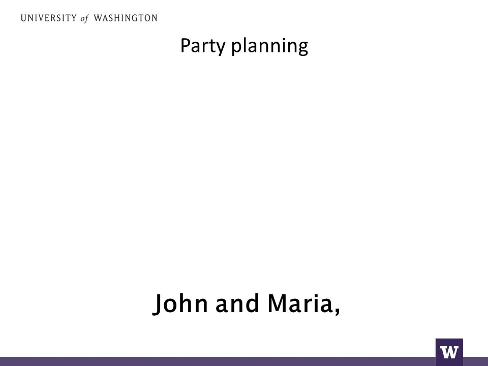 Party planning John and Maria,