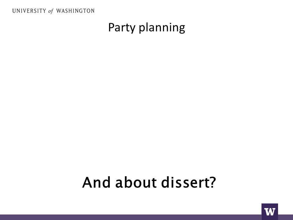 Party planning And about dissert