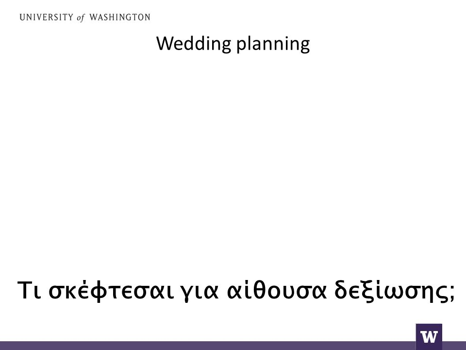 Wedding planning I have no idea.