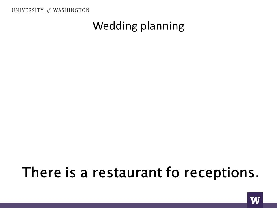 Wedding planning There is a restaurant fo receptions.
