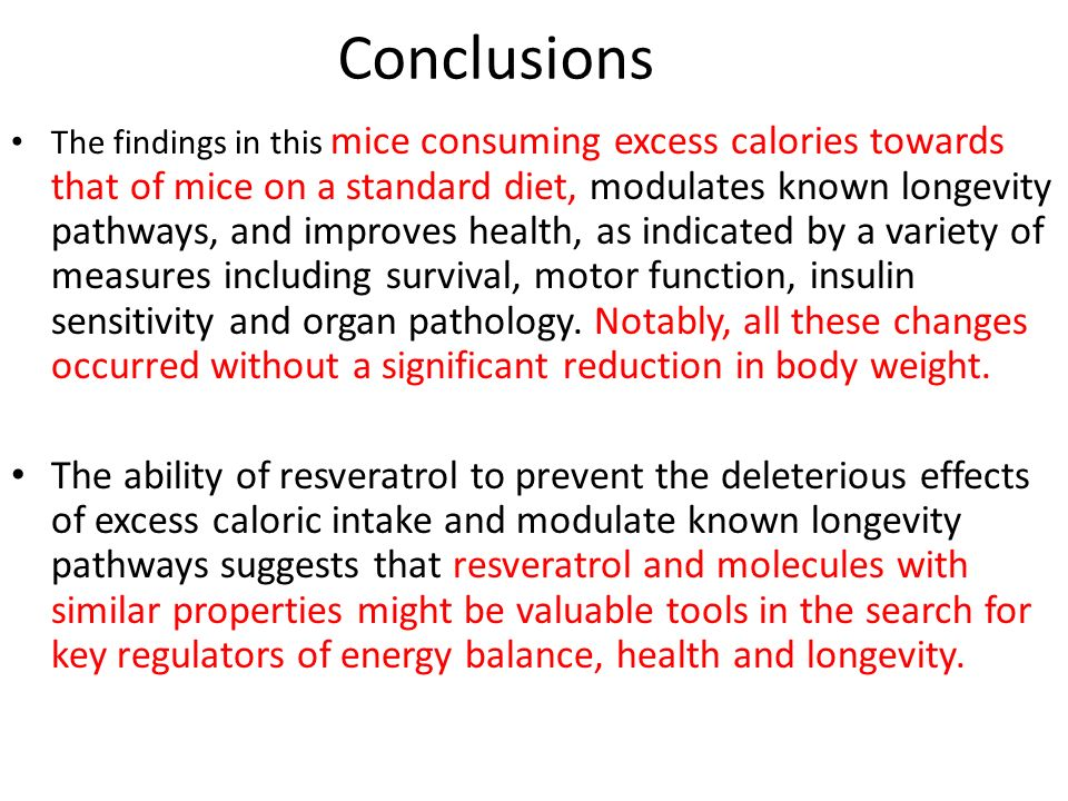 Conclusions The findings in this mice consuming excess calories towards that of mice on a standard diet, modulates known longevity pathways, and improves health, as indicated by a variety of measures including survival, motor function, insulin sensitivity and organ pathology.