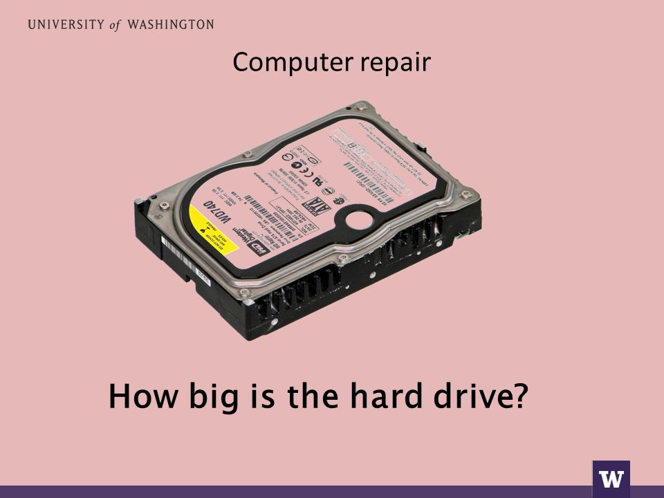 Computer repair How big is the hard drive
