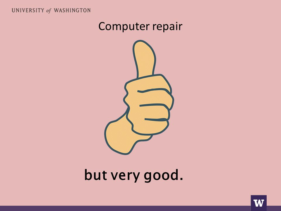 Computer repair but very good.