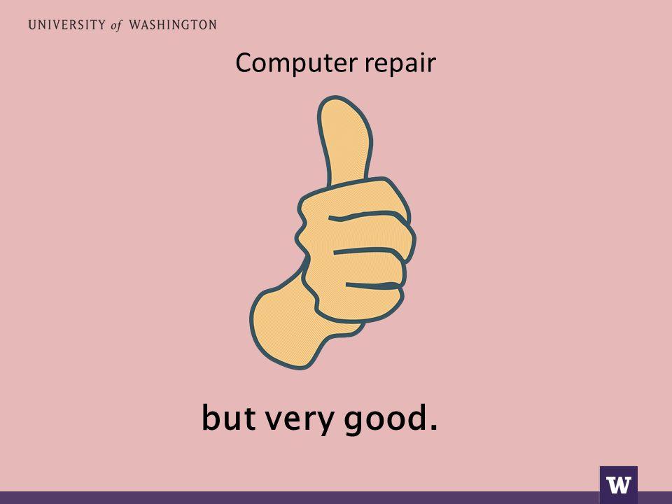 Computer repair αλλά πολύ καλά.