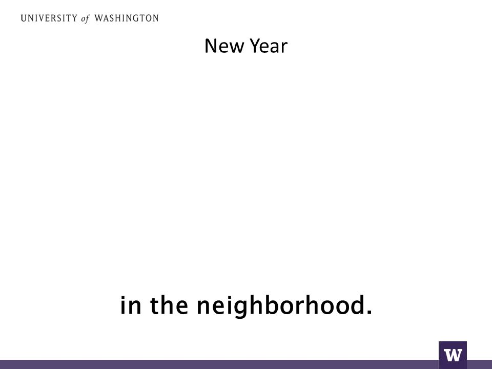 New Year in the neighborhood.