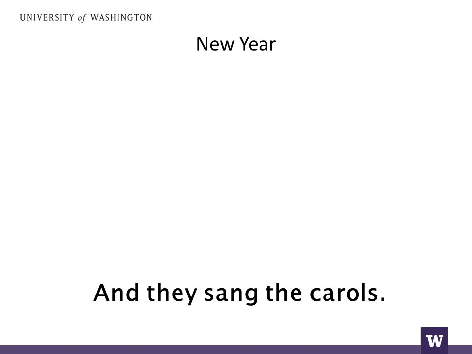 New Year And they sang the carols.