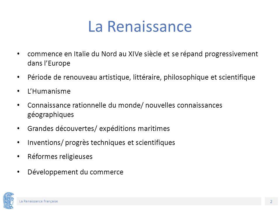 3 La Renaissance française Les inventions La boussole Les armes à feu La caravelle (1420) L'imprimerie (1454) Le télescope (1609)