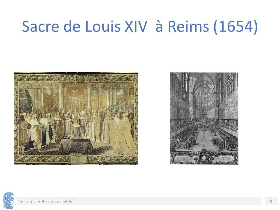3 La monarchie absolue de droit divin Sacre de Louis XIV à Reims (1654)