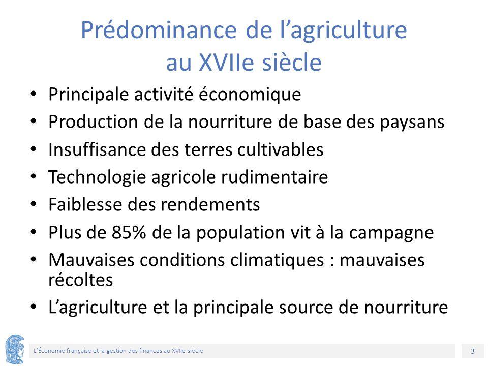 3 L'Économie française et la gestion des finances au XVIIe siècle Prédominance de l'agriculture au XVIIe siècle Principale activité économique Product