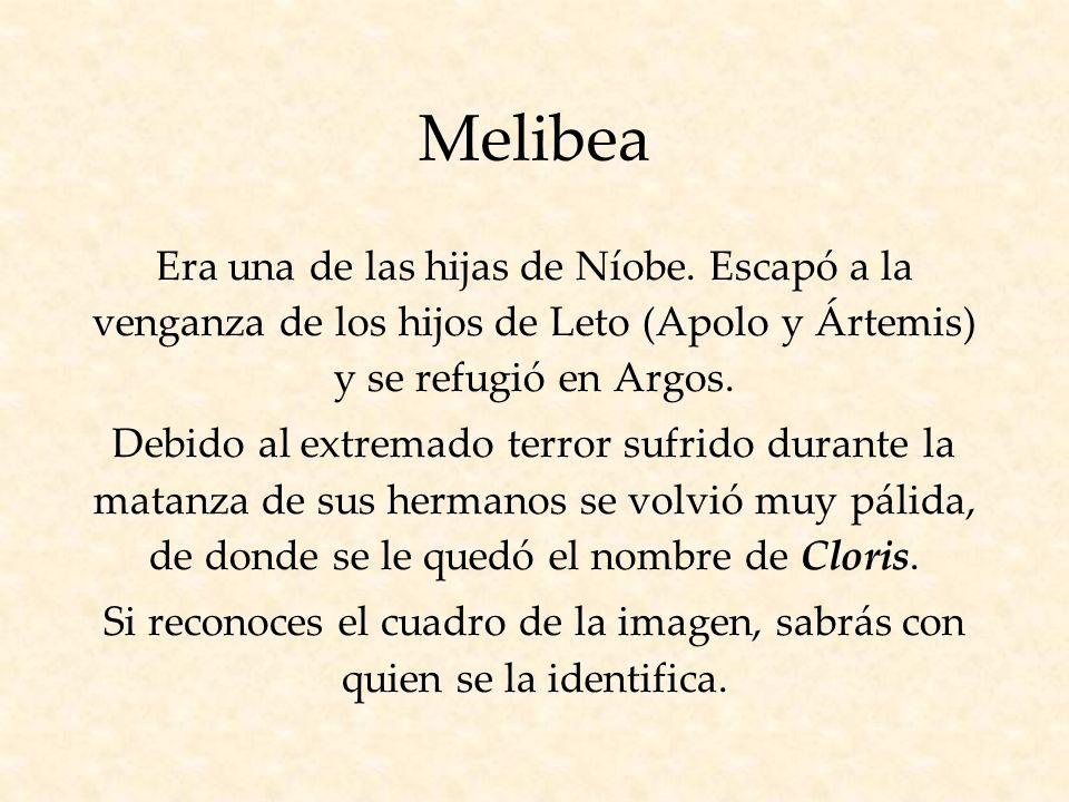 Melibea Era una de las hijas de Níobe.