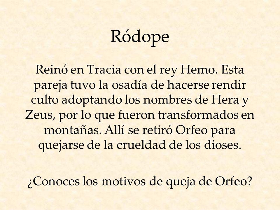Ródope Reinó en Tracia con el rey Hemo.