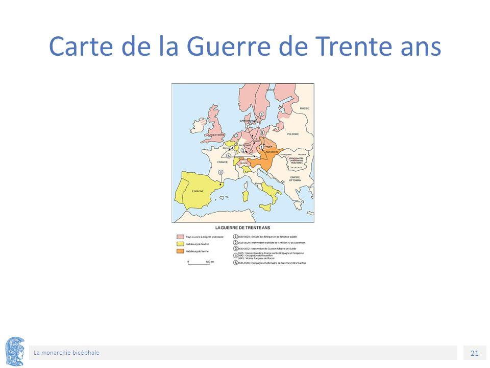 21 La monarchie bicéphale Carte de la Guerre de Trente ans