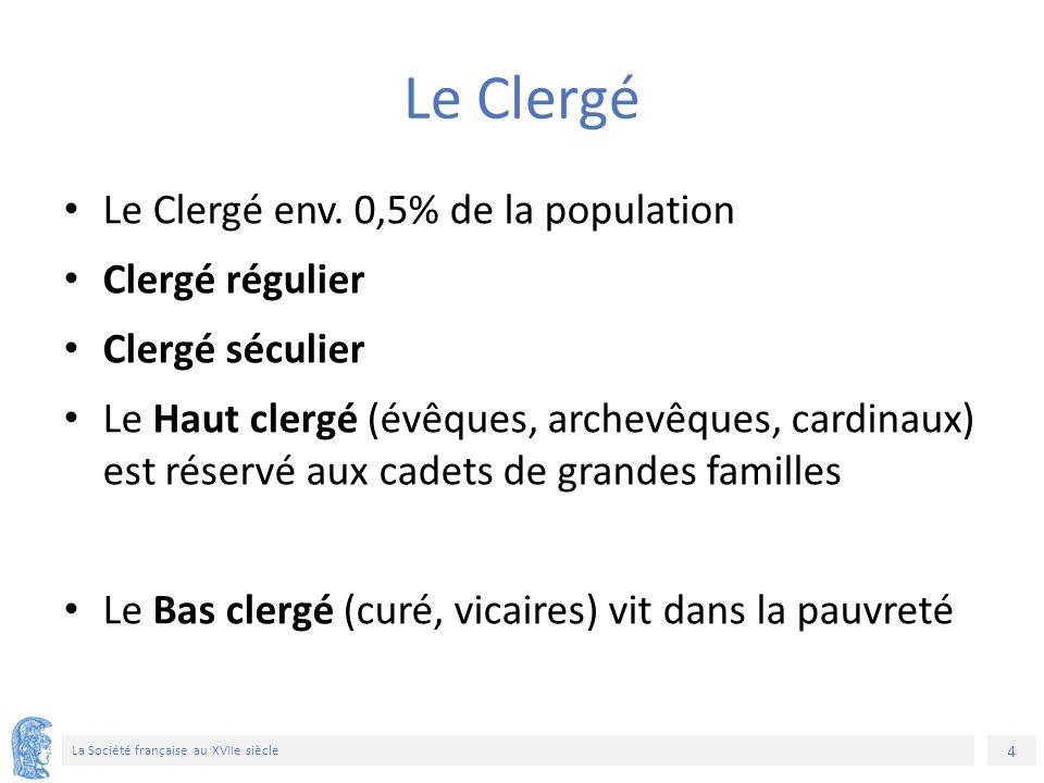 4 La Société française au XVIIe siècle Le Clergé Le Clergé env.