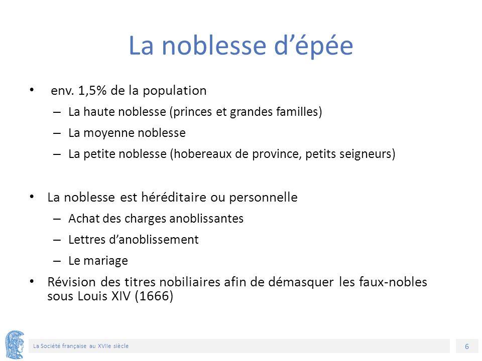 6 La Société française au XVIIe siècle La noblesse d'épée env.
