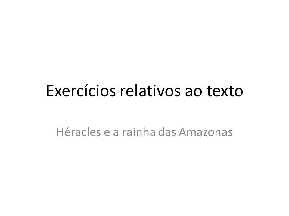 Exercícios relativos ao texto Héracles e a rainha das Amazonas