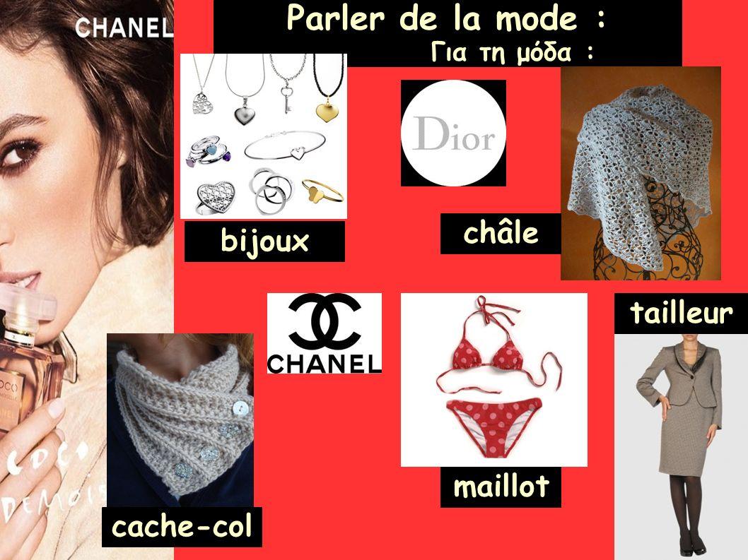 Parler de la mode : Για τη μόδα : bijoux cache-col tailleur châle maillot