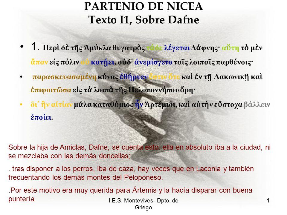 I.E.S. Montevives - Dpto. de Griego 1 PARTENIO DE NICEA Texto I1, Sobre Dafne 1.