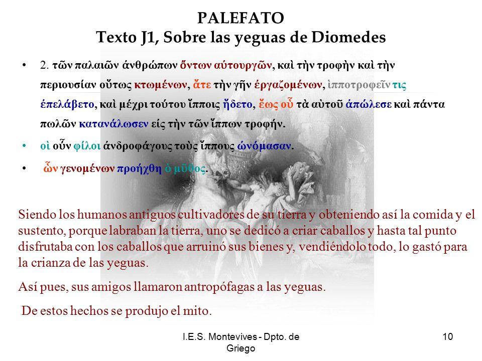 I.E.S. Montevives - Dpto. de Griego 10 PALEFATO Texto J1, Sobre las yeguas de Diomedes 2.