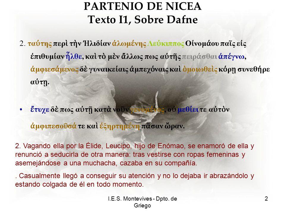 I.E.S.Montevives - Dpto. de Griego 3 PARTENIO DE NICEA Texto I1, Sobre Dafne 3.