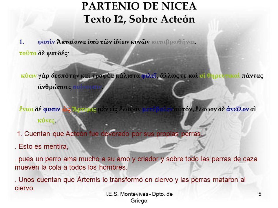 I.E.S.Montevives - Dpto. de Griego 6 PARTENIO DE NICEA Texto I2, Sobre Acteón 2.