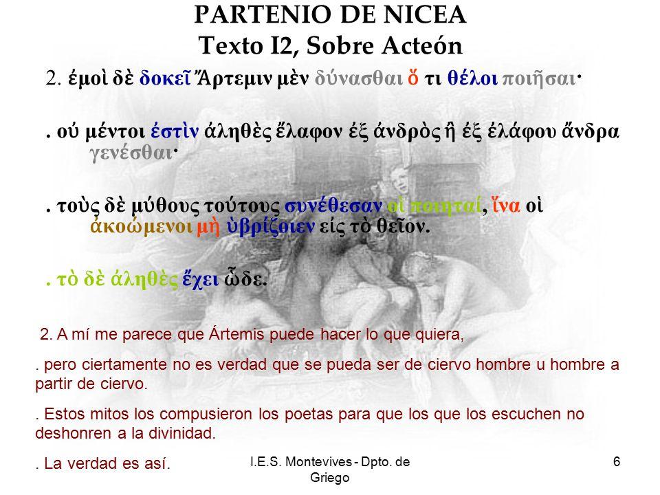I.E.S.Montevives - Dpto. de Griego 7 PARTENIO DE NICEA Texto I2, Sobre Acteón 3.