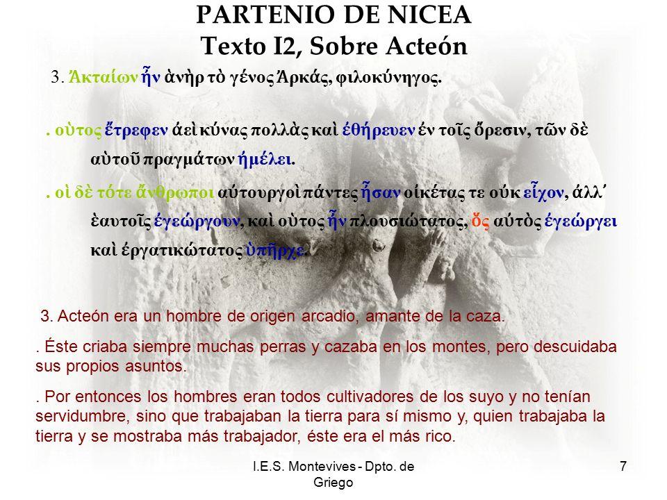 I.E.S.Montevives - Dpto. de Griego 8 PARTENIO DE NICEA Texto I2, Sobre Acteón 4.