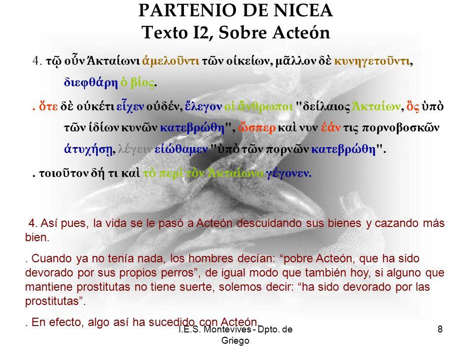 I.E.S. Montevives - Dpto. de Griego 8 PARTENIO DE NICEA Texto I2, Sobre Acteón 4.