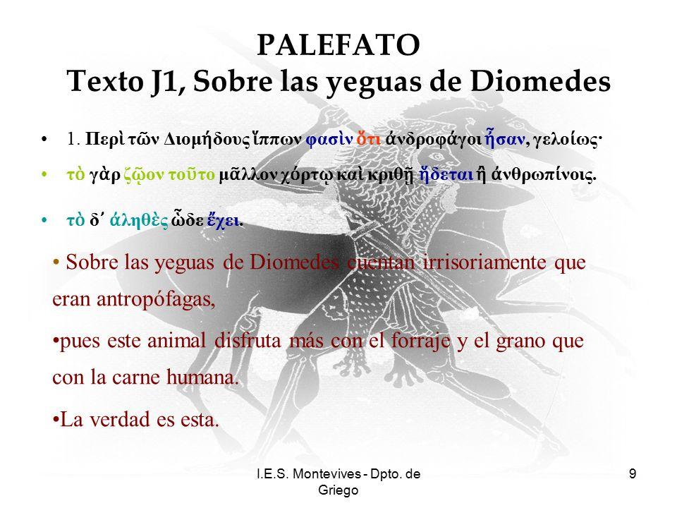 I.E.S. Montevives - Dpto. de Griego 9 PALEFATO Texto J1, Sobre las yeguas de Diomedes 1.
