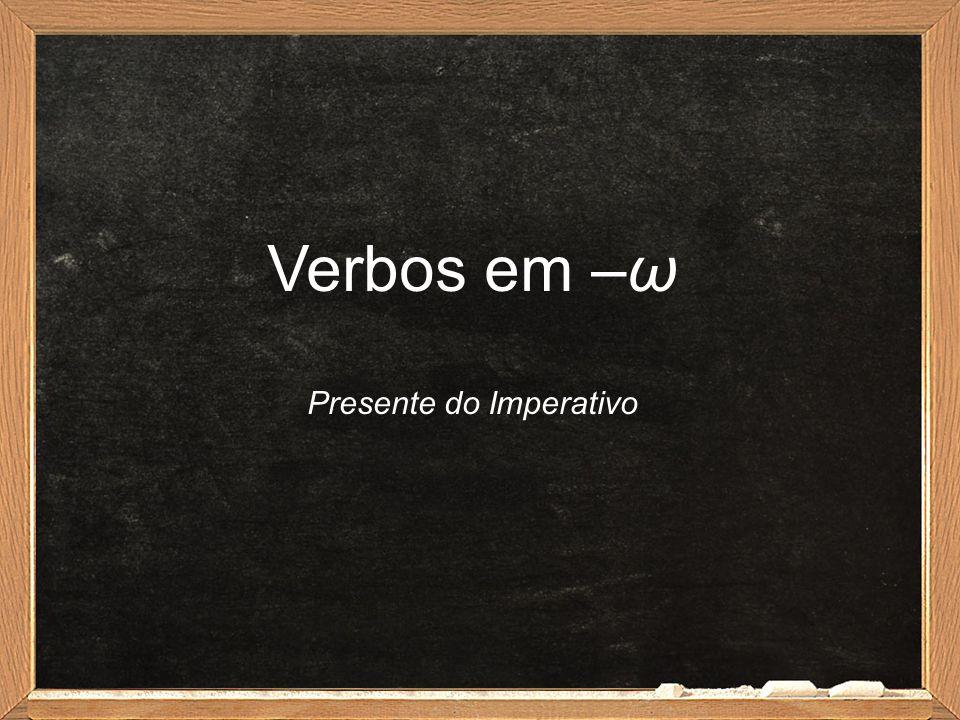 Verbos em –ω Presente do Imperativo