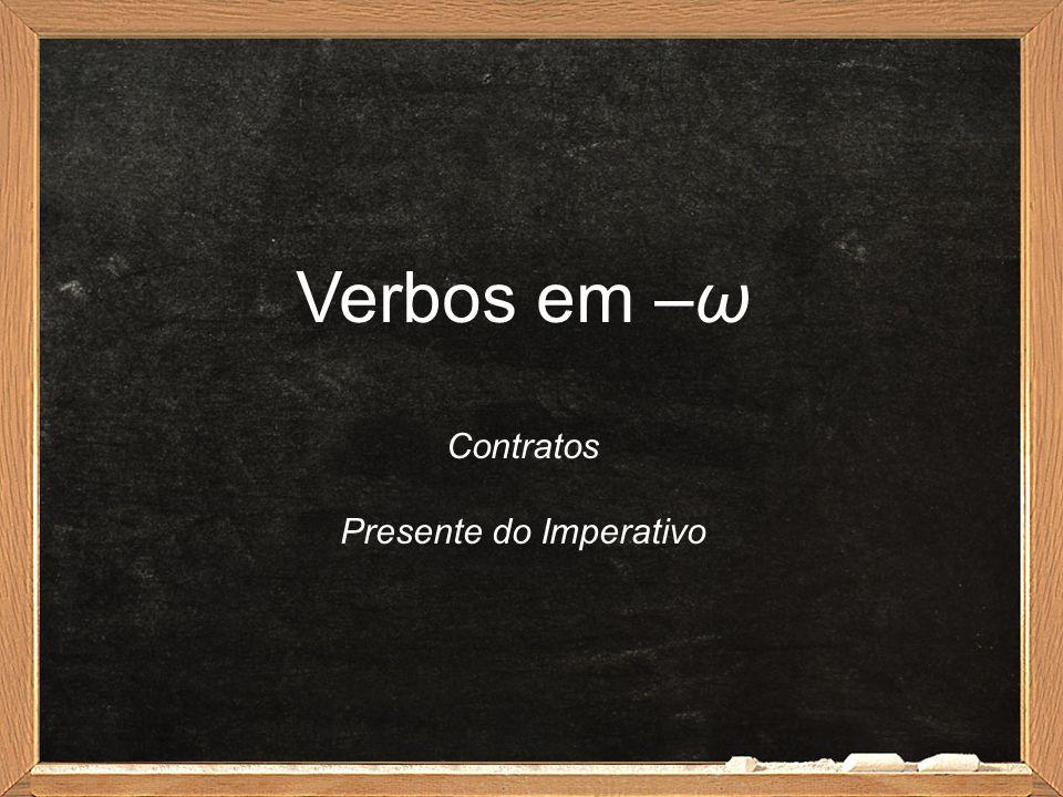 Verbos em –ω Contratos Presente do Imperativo