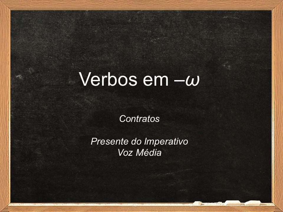 Verbos em –ω Contratos Presente do Imperativo Voz Média