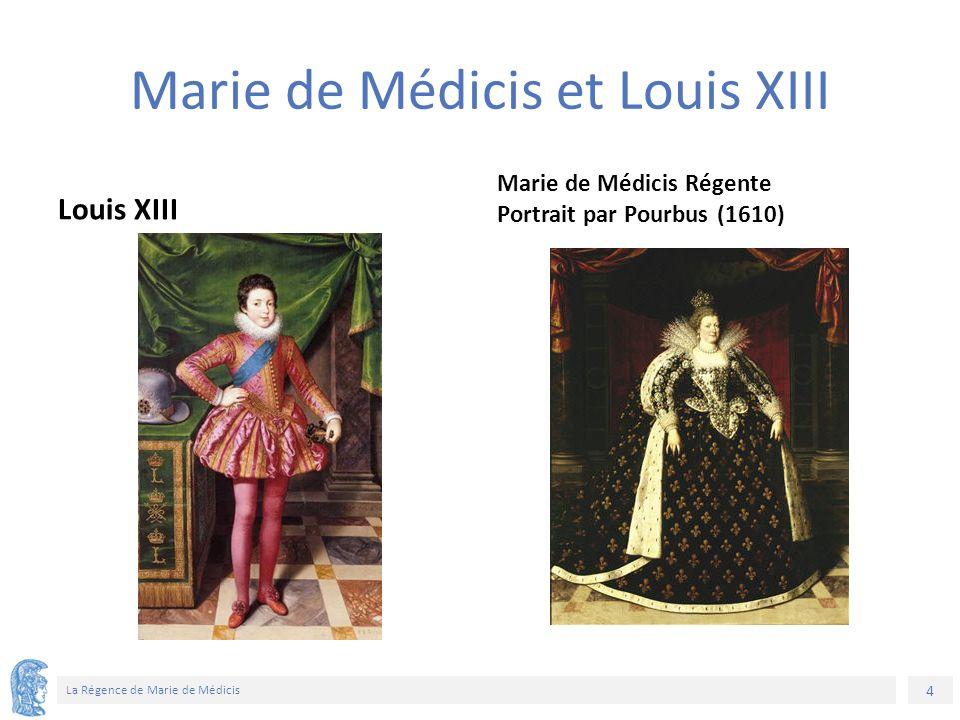 4 La Régence de Marie de Médicis Marie de Médicis et Louis XIII Louis XIII Marie de Médicis Régente Portrait par Pourbus (1610)