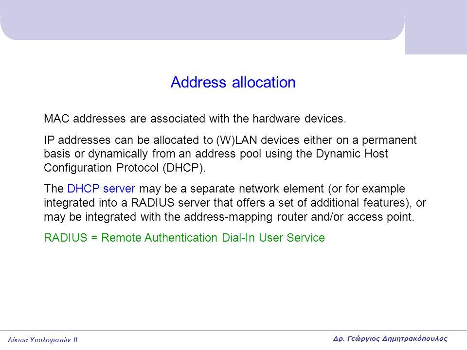 Δίκτυα Υπολογιστών II Reservation of medium using NAV The RTS/CTS scheme makes use of SIFS-only and the NAV (Network Allocation Vector) to reserve the medium: RTS SIFS DIFS NAV = CTS + Data + ACK + 3xSIFS CTS Data frame ACK SIFS WS 1 AP NAV = Data + ACK + 3xSIFS NAV in RTS NAV in CTS Δρ.