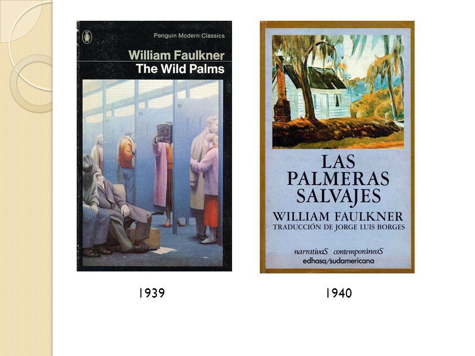 Η επιρροή στην ισπανοαμερικανική λογοτεχνία Αναζήτηση νέων αφηγηματικών τεχνικών Ο κόσμος του Faulkner και οι ομοιότητές του με την ισπανοαμερικανική πραγματικότητα