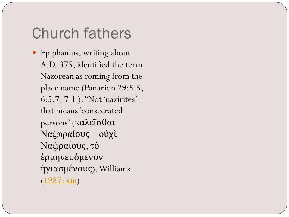 Church fathers Epiphanius, writing about A.D.