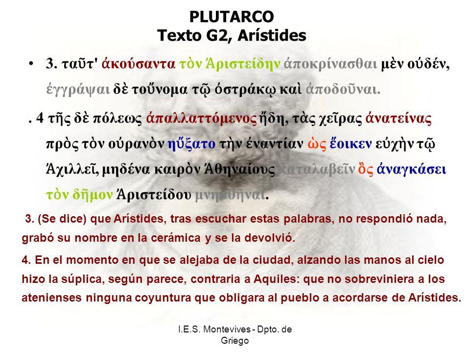 I.E.S. Montevives - Dpto. de Griego PLUTARCO Texto G2, Arístides 3.