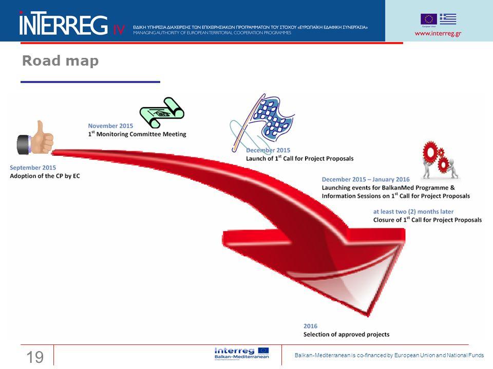 Transnational Cooperation Programme Interreg 'Balkan-Mediterranean 2014-2020' Road map 19 Balkan-Mediterranean is co-financed by European Union and National Funds