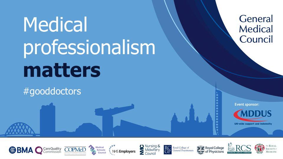 Medical professionalism matters #gooddoctors
