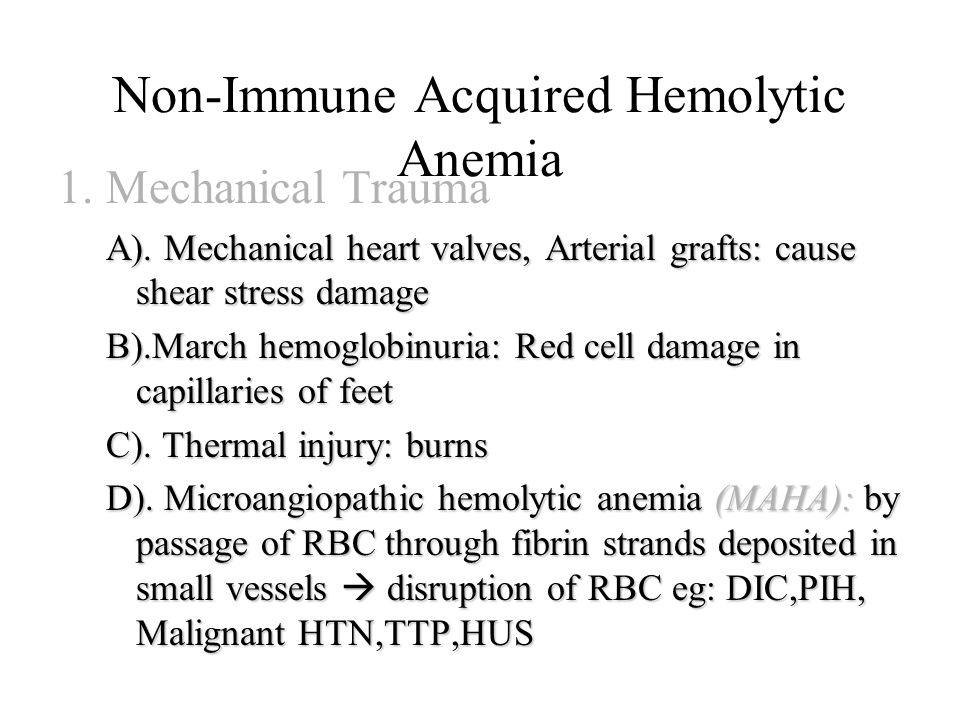 Non-Immune Acquired Hemolytic Anemia 1. Mechanical Trauma A).