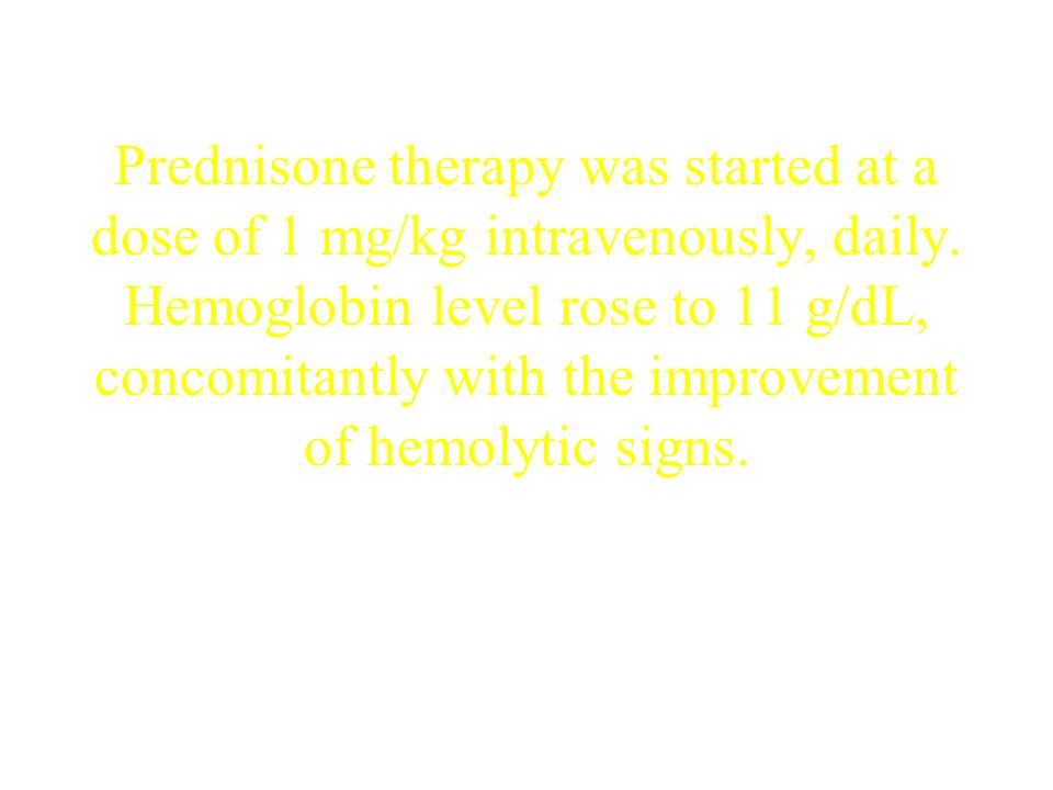 Prednisone therapy was started at a dose of 1 mg/kg intravenously, daily.