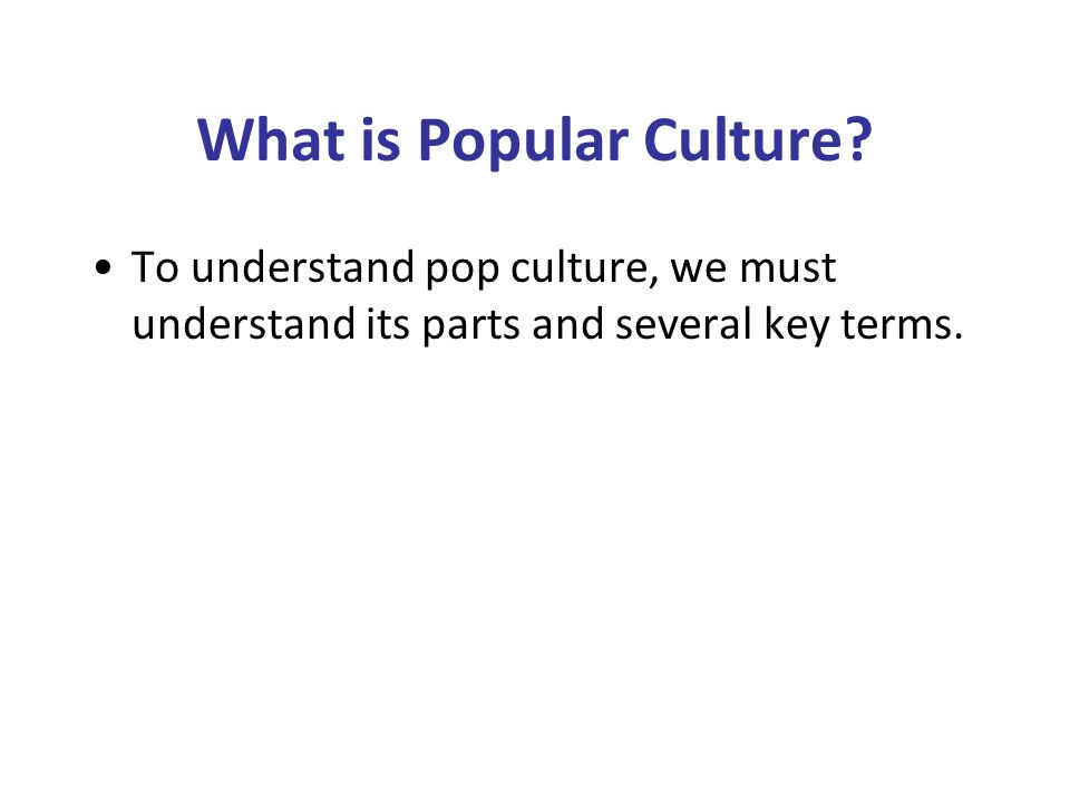 What is Popular Culture.