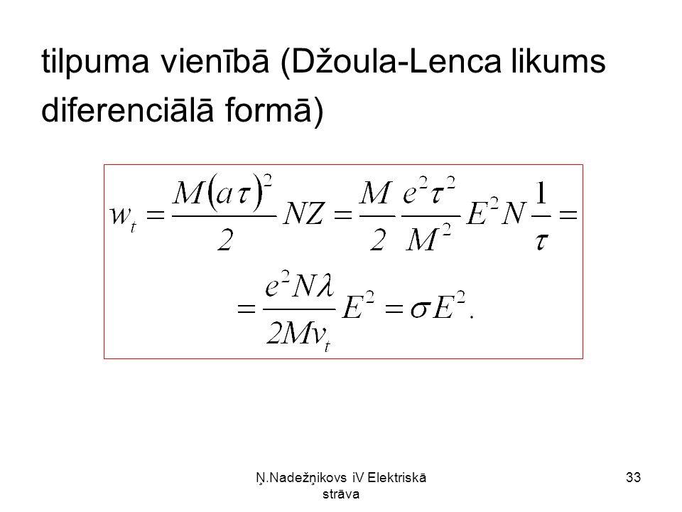 Ņ.Nadežņikovs iV Elektriskā strāva 33 tilpuma vienībā (Džoula-Lenca likums diferenciālā formā)
