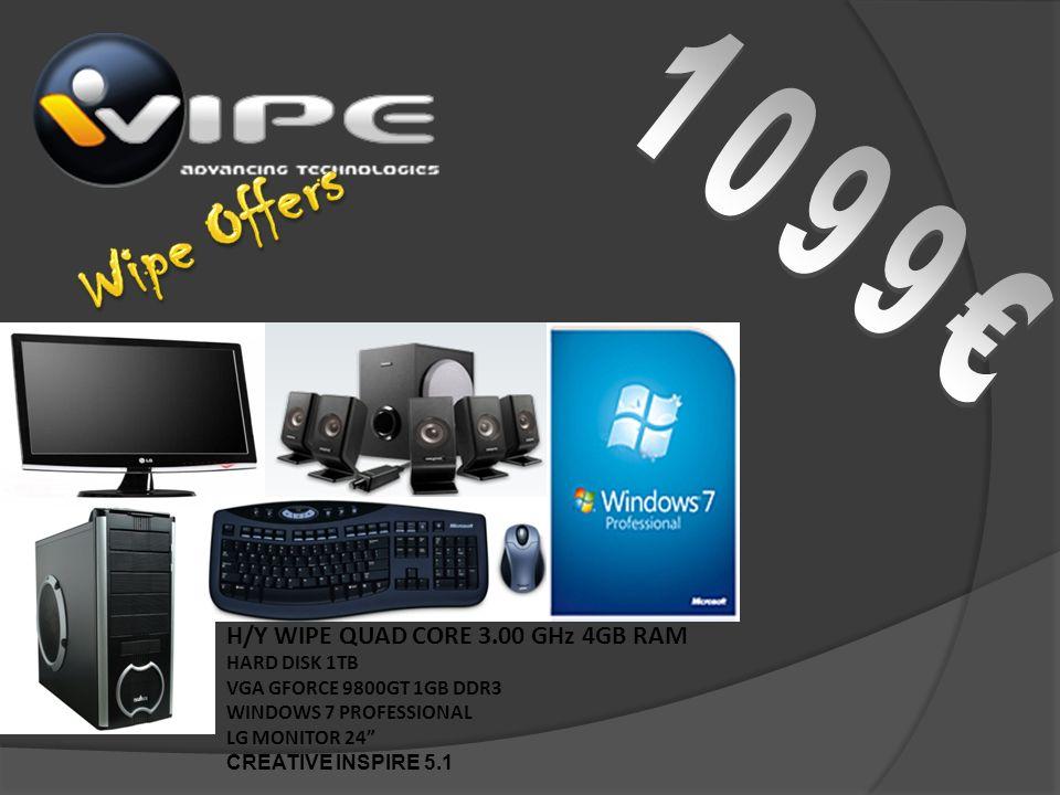 Η/Υ WIPE QUADCORE 2.66GHz INTEL CORE2QUAD Q8300 2.66GHz 6MB HDD 500GB / 4GB RAM VGA GIGABYTE GF 9800GT 512MB DDR3 PCX LCD LG W2243S-PF 5MS 30000:1 22 WIDE WINDOWS 7 HOME GREEK DSP