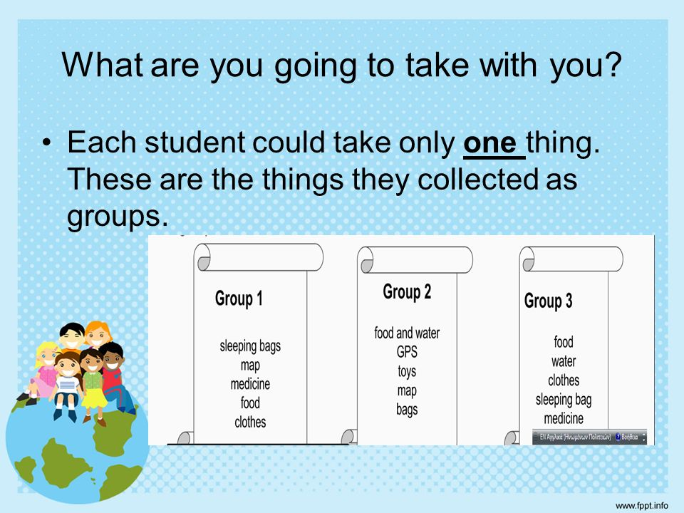What are you going to take with you. Each student could take only one thing.
