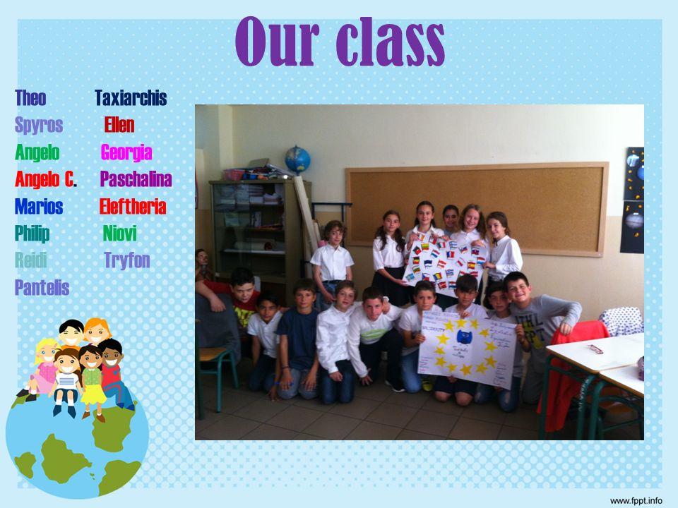 Our class Theo Taxiarchis Spyros Ellen Angelo Georgia Angelo C. Paschalina Marios Eleftheria Philip Niovi Reidi Tryfon Pantelis